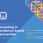 """Investing in evidence-based prevention – a key for success"" (Online Final Event)"